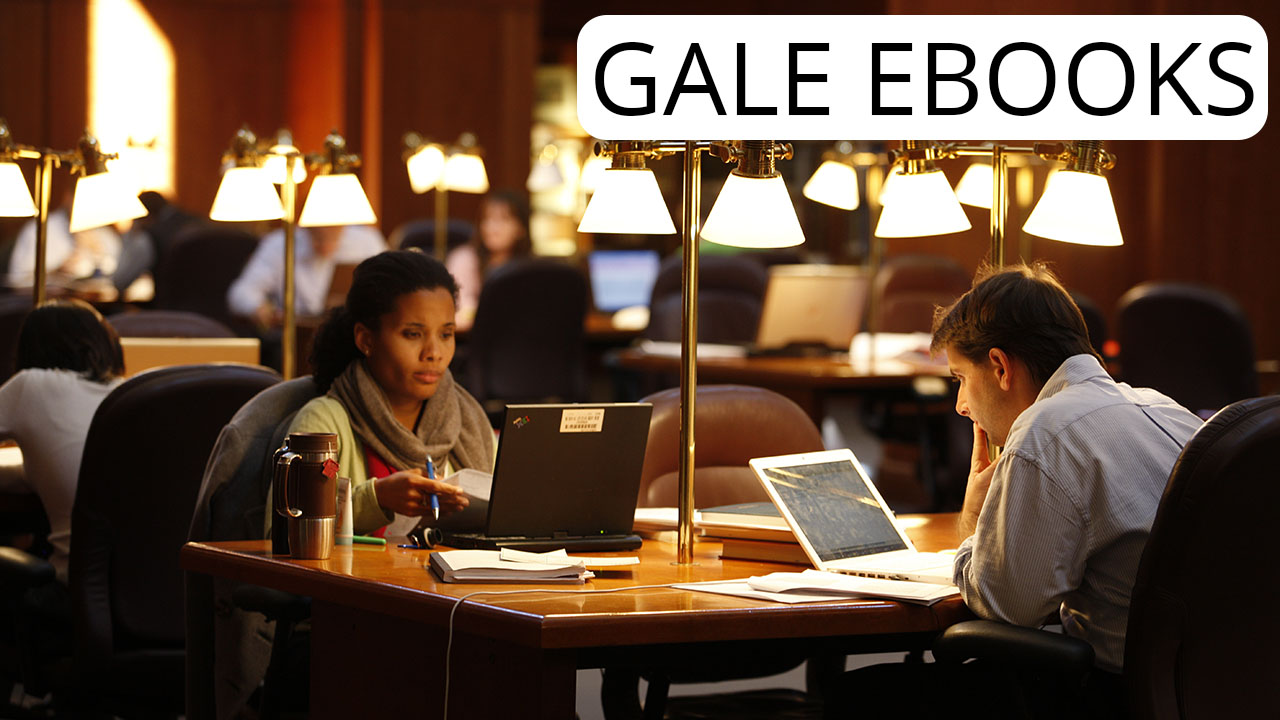 Gale eBooks – Digital Reference Material